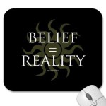 Belief = Reality